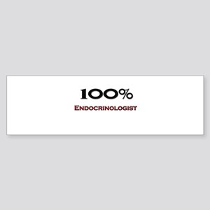 100 Percent Endocrinologist Bumper Sticker